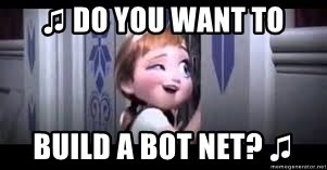 frozen do you want to build a snowman - ♫ Do you want to build a bot net? ♫