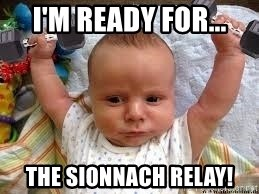 Workout baby - I'm ready for... The Sionnach Relay!