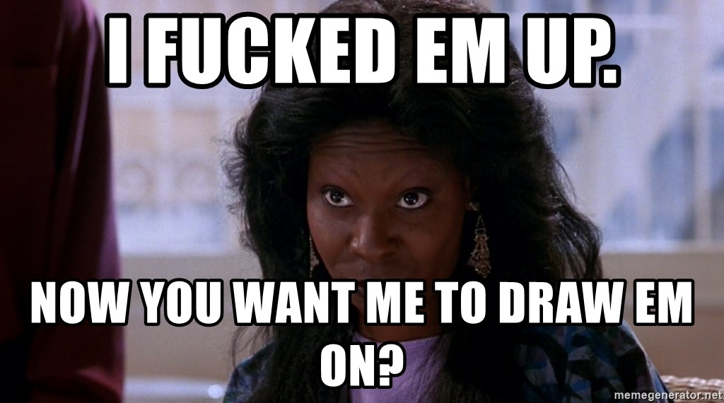 Whoopi Goldberg Ghost 2 - I fucked em up. Now you want me to draw em on?