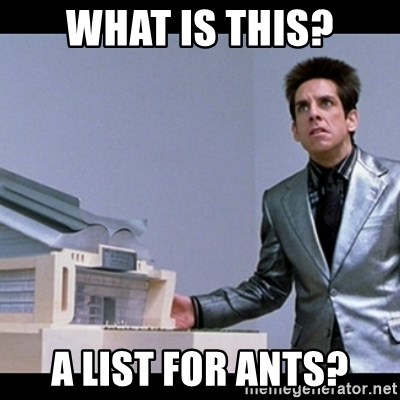 Zoolander for Ants - What is this? A list for ants?