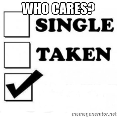 single taken checkbox - WHO CARES?
