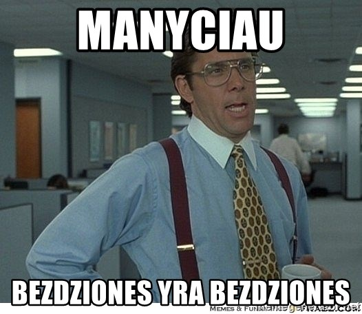 Yeah If You Could Just - Manyciau bezdziones yra bezdziones