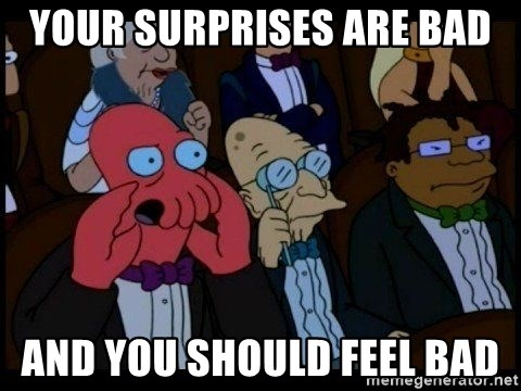 Zoidberg - your surprises are bad And you should feel bad
