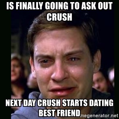 crying peter parker - is finally going to ask out crush next day crush starts dating best friend