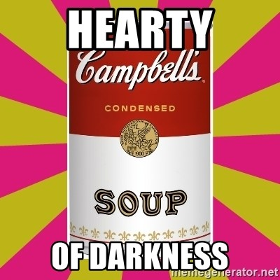 College Campbells Soup Can - Hearty of darkness