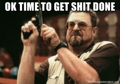 Walter Sobchak with gun - Ok time to get shit done