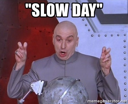 "Dr. Evil Air Quotes - ""Slow Day"""