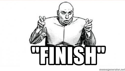 "dr evil austin powers -     ""Finish"""
