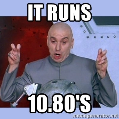 Dr Evil meme - It runs 10.80's