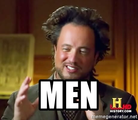 Ancient Aliens -  MEN