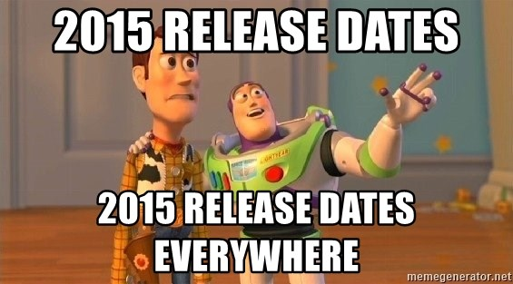 Consequences Toy Story - 2015 Release Dates 2015 Release Dates Everywhere