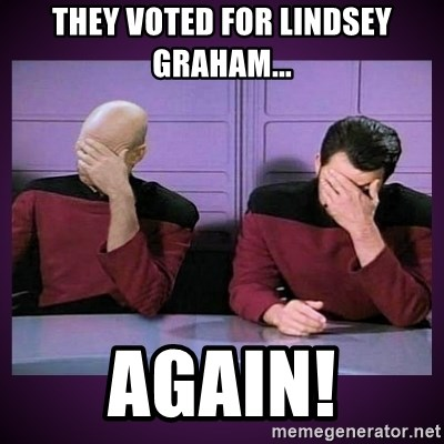 Double Facepalm - They voted for lindsey graham... again!