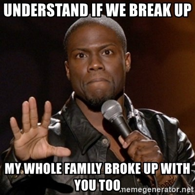 understand-if-we-break-up-my-whole-famil