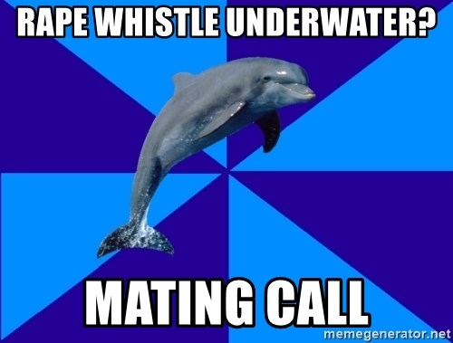 Drama Dolphin - rape whistle underwater? mating call