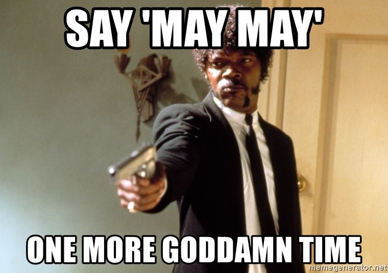 Samuel L Jackson - say 'may may' one more goddamn time