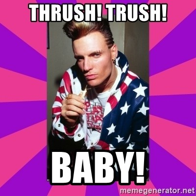 Vanilla Ice - Thrush! Trush! Baby!