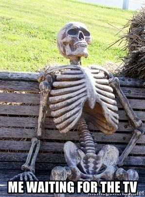 Waiting Skeleton - Me waiting for the TV