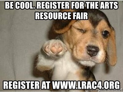 funny winking dog - be cool. register for the arts resource fair register at www.lrac4.org