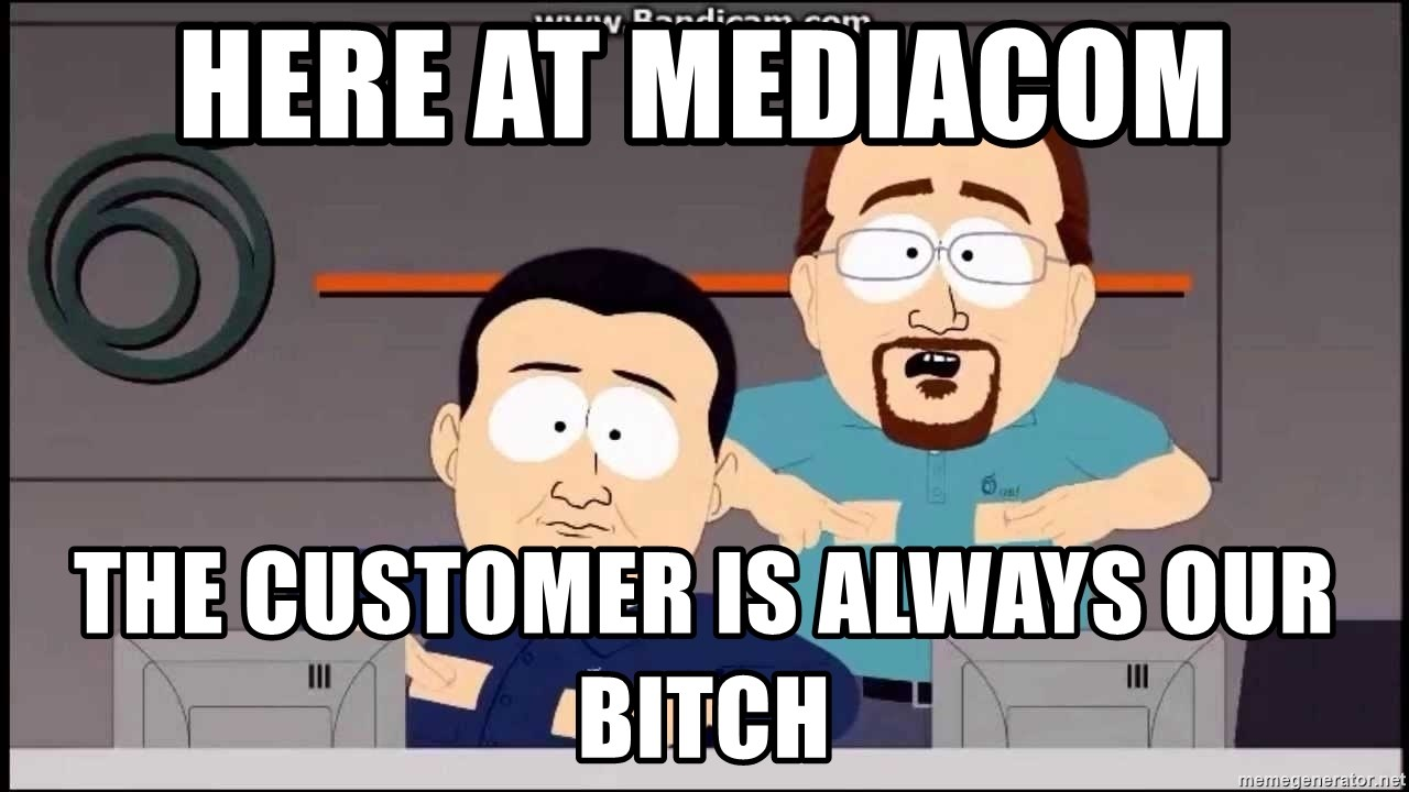 South Park Cable company - Here at mediacom The customer is always our bitch