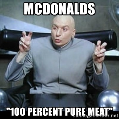 """dr. evil quotation marks - mcdonalds """"1oo percent pure meat"""""""