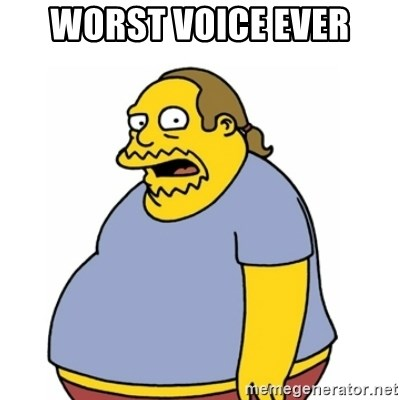Comic Book Guy Worst Ever - Worst voice ever