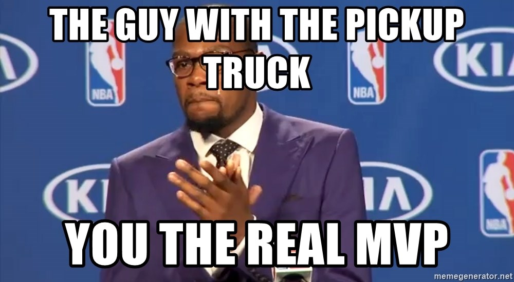 KD you the real mvp f - The guy with the pickup truck you the real mvp