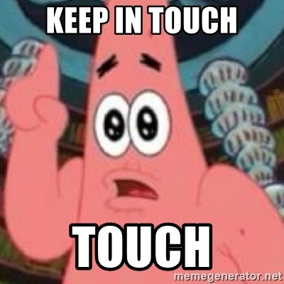 Keep In Touch Touch Patrick Ingat Meme Generator