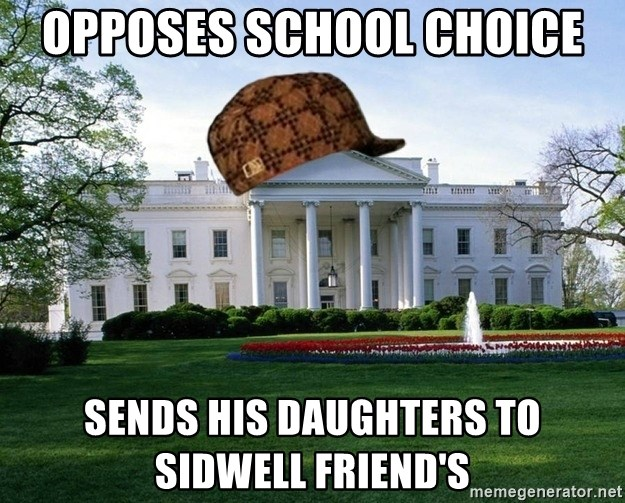 scumbag whitehouse - Opposes school choice sends his daughters to sidwell friend's