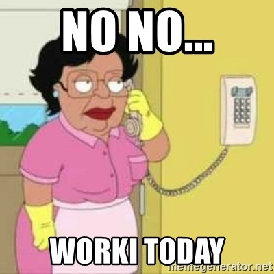 Family guy maid - no no... worki today