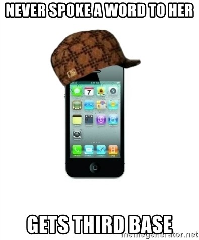 Scumbag iPhone 4 - Never Spoke a Word To her Gets Third Base