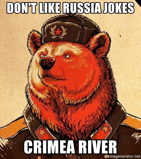 Dont Like Russia Jokes Crimea River Soviet Bears Meme Generator