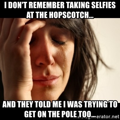 crying girl sad - I don't remember taking selfies at the hopscotch... And they told me i was trying to get on the pole too...