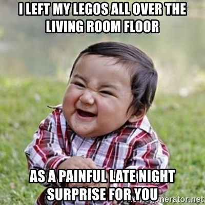 evil toddler kid2 - I LEFT MY LEGOS ALL OVER THE LIVING ROOM FLOOR AS A PAINFUL LATE NIGHT SURPRISE FOR YOU