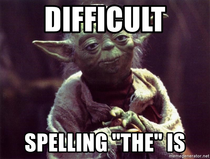 """Yoda - difficult spelling """"the"""" is"""