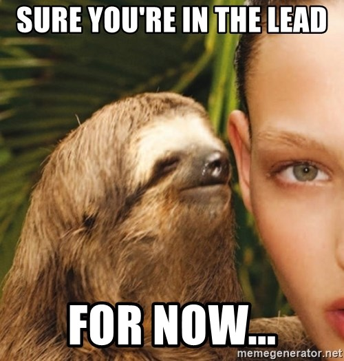 The Rape Sloth - Sure you're in the lead for now...