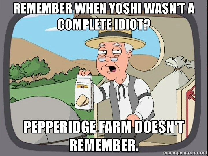 Family Guy Pepperidge Farm - Remember when Yoshi wasn't a complete idiot? Pepperidge Farm doesn't remember.