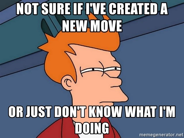 Futurama Fry - Not sure if I've created a new move  or just don't know what I'm doing