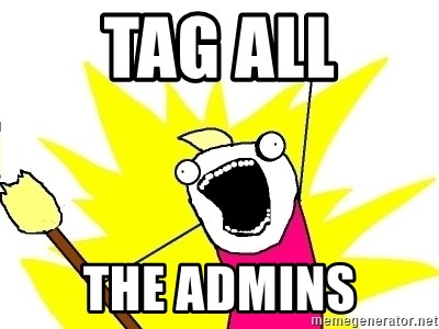 X ALL THE THINGS - Tag all the admins