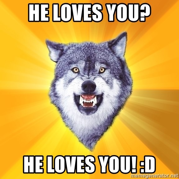 Courage Wolf - He LOVES YOU? HE LOVES YOU! :D