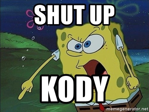 Spongebob Rage - shut up kody