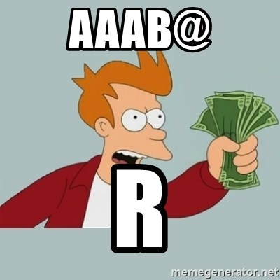 Shut Up And Take My Money Fry - aaab@ r