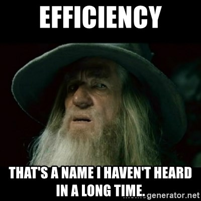 no memory gandalf - efficiency THAT'S A NAME I HAVEN'T HEARD IN A LONG TIME.