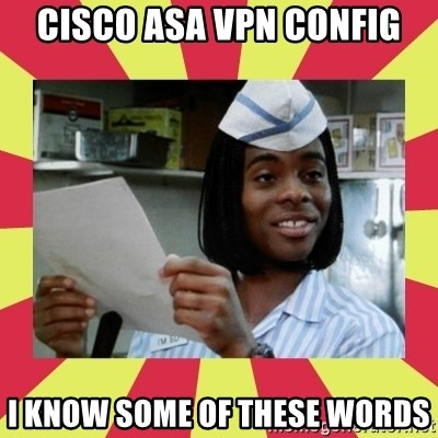 Cisco ASA vpn config I know some of these words - i know