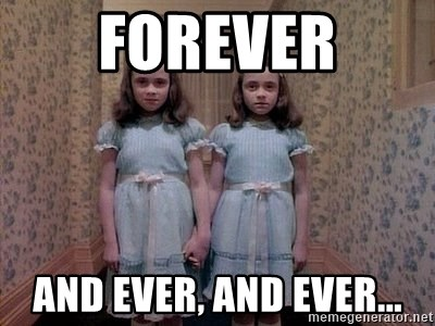 Forever And Ever And Ever Shining Twins Meme Generator