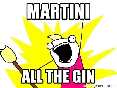 X ALL THE THINGS - Martini All the gin
