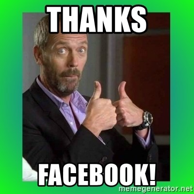 Thumbs up House - THANKS FACEBOOK!