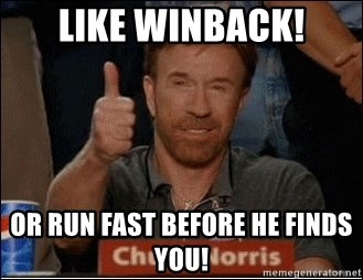 Chuck Norris Approves - Like Winback! or run fast before he finds you!