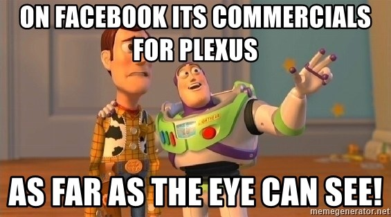buzz as far as the eye can see - On Facebook its commercials for plexus As far as the eye can see!