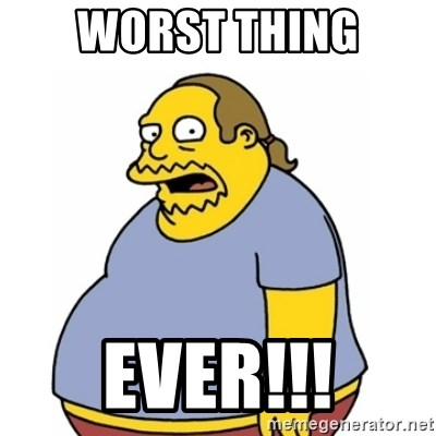 Comic Book Guy Worst Ever - worst thing ever!!!