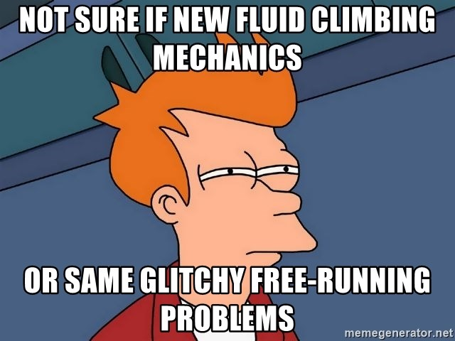 Futurama Fry - NOT SURE IF NEW FLUID CLIMBING MECHANICS OR SAME GLITCHY FREE-RUNNING PROBLEMS
